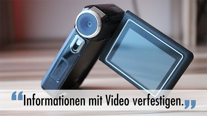 """Informationen mit Video verfestigen."""