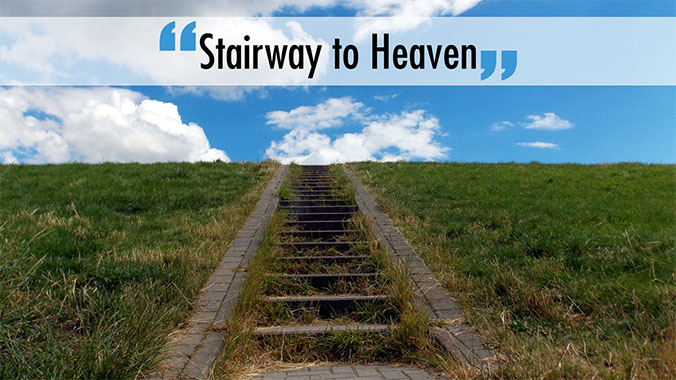 """Stairway to Heaven"""