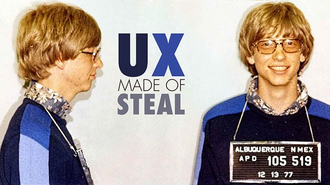 UX MADE of STEAL